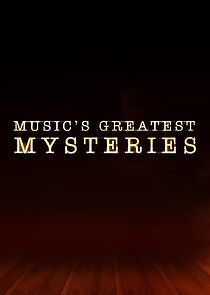 Music's Greatest Mysteries - Season 1
