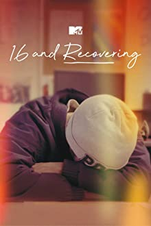 16 and Recovering - Season 1
