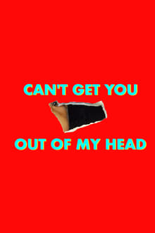 Can't Get You Out of My Head - Season 1