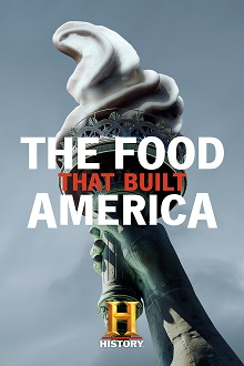 The Food That Built America - Season 1