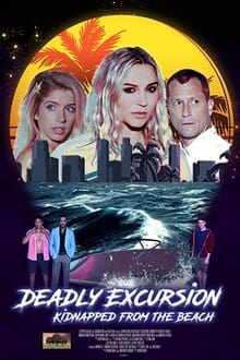 Deadly Excursion: Kidnapped from the Beach