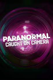 Paranormal Caught on Camera - Season 4