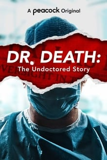 Dr. Death: The Undoctored Story - Season 1