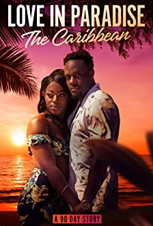 Love in Paradise: The Caribbean, A 90 Day Story - Season 1